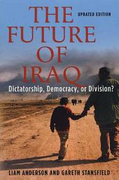 The Future of Iraq: Dictatorship, Democracy or Division?, Edition 2