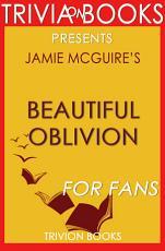 Beautiful Oblivion: A Novel by Jamie McGuire (Trivia-On-Books)