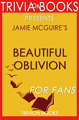 Beautiful Oblivion: A Novel by Jamie McGuire (Trivia-On-Books)