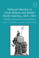 National Identity in Great Britain and British North America  1815   1851 PDF