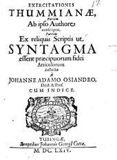 Exercitationes Thummianae: partim ab ipso authore conscriptae, partim ex reliquis scriptis, ut syntagma essent praecipuorum fidei articulorum