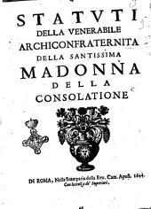 Statuti della venerabile archiconfraternita della santissima Madonna della Consolatione
