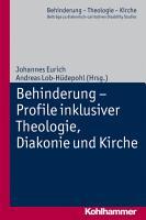 Behinderung   Profile inklusiver Theologie  Diakonie und Kirche PDF