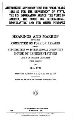 Authorizing Appropriations for Fiscal Years 1988 89 for the Department of State  the U S  Information Agency  the Voice of America  the Board for International Broadcasting  and for Other Purposes