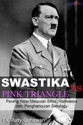 Swastika vs Pink Triangle: Perang Hitler Melawan Sifilis, Homoseks dan Penghancuran Sexology