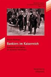 Bankiers im Kaiserreich: Sozialprofil und Habitus der deutschen Hochfinanz