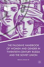 The Palgrave Handbook of Women and Gender in Twentieth-Century Russia and the Soviet Union
