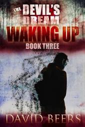 The Devil's Dream: Waking Up: The Devil's Dream Series #3