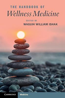 The Handbook of Wellness Medicine