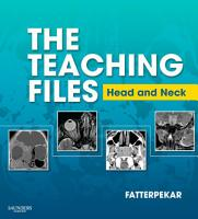 The Teaching Files  Head and Neck Imaging E Book PDF
