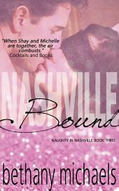 Nashville Bound: Naughty in Nashville Series