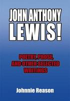 JOHN ANTHONY LEWIS  poetry  prose  and other selected writings PDF
