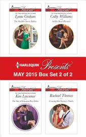 Harlequin Presents May 2015 - Box Set 2 of 2: The Sheikh's Secret Babies\The Sins of Sebastian Rey-Defoe\At Her Boss's Pleasure\Craving Her Enemy's Touch