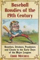 Baseball Rowdies of the 19th Century PDF