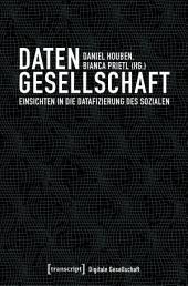 Datengesellschaft: Einsichten in die Datafizierung des Sozialen