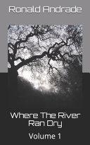 Where The River Ran Dry