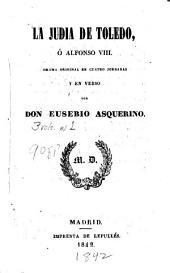 La judia de Toledo: ó, Alfonso VIII.