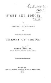 Sight and Touch: An Attempt to Disprove the Received (or Berkeleian) Theory of Vision