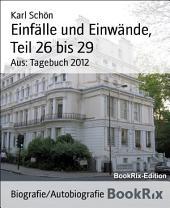 Einfälle und Einwände, Teil 26 bis 29: Aus: Tagebuch 2012