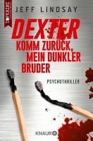 Dexter   Komm zur  ck  mein dunkler Bruder PDF