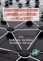 Interdisciplinary Educational Research In Mathematics and Its Connections to The Arts and Sciences