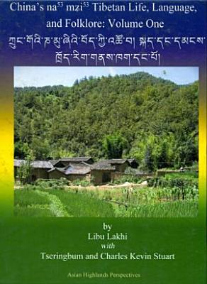Asian Highlands Perspectives 2A  China s Namuyi Tibetans  Life  Language and Folklore  I