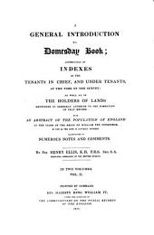 A general introduction to Domesday Book: accompanied by indexes of the tenants in chief, and under tenants, at the time of the survey, as wall as of the holders of lands ... : in two volumes, Volume 2