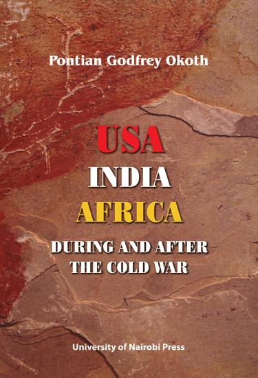 USA  India  Africa During and After the Cold War PDF