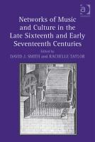 Networks of Music and Culture in the Late Sixteenth and Early Seventeenth Centuries PDF