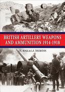 British Artillery Weapons & Ammunition 1914-1918