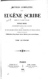 Œuvres complètes de M. Eugène Scribe: Volume4