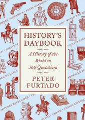 History's Daybook: A History of the World in 366 Quotations