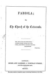Fabiola; or, the church of the Catacombs: (By Card. Wiseman)