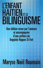 L'ENFANT HAITIEN ET LE BILINGUISME: Une édition revue par l'auteure et accompagnée d'une préface du linguiste Hugues St Fort