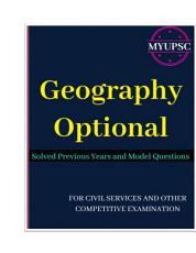 Geography Optional For UPSC Mains  Previous Years Solved and Practice Model Questions PDF