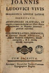 Ioannis Ludovici Vivis Dialogistica linguae latinae exercitatio: annotationes praeterea in singula colloquia doctissimi viri Petri Mottoe