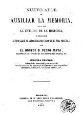 Nuevo arte de auxiliar la memoria: aplicado al estudio de la historia y aplicable á toda clase de conocimientos y usos de la vida practica