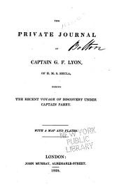The Private Journal of Captain G. F. Lyon, of H. M. S. Hecla, During the Recent Voyage of Discovery Under Captain Parry