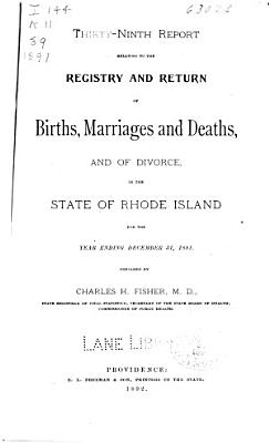 Report relating to the registry and return of births  marriages and deaths and of divorce in the state of Rhode Island  1891 PDF