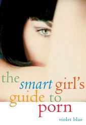 The Smart Girl's Guide to Porn