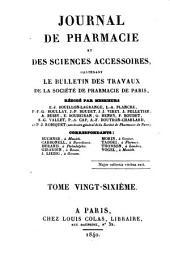 Journal de pharmacie et des sciences accessoires: contenant le bulletin des travaux de la Société de Pharmacie de Paris, Volume 26