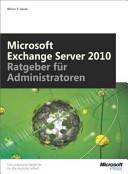 Microsoft Exchange Server 2010   Ratgeber f  r Administratoren PDF
