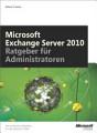 Microsoft Exchange Server 2010   Ratgeber f  r Administratoren