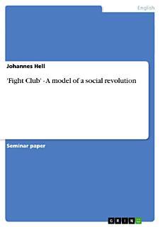 Fight Club    A Model of a Social Revolution Book