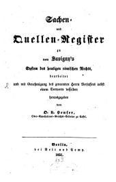 System des heutigen römischen Rechts: Sachen- und Quellen-Register zu von Savigny's System des heutigen römischen Rechts. 9