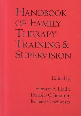 Handbook of Family Therapy Training and Supervision PDF