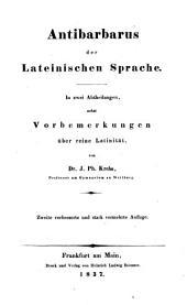 Antibarbarus der lateinischen Sprache: nebst Vorbemerkungen über reine Latinität