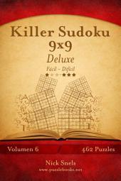 Killer Sudoku 9x9 Deluxe - De Fácil a Difícil - Volumen 6 - 462 Puzzles