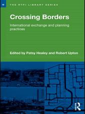 Crossing Borders: International Exchange and Planning Practices
