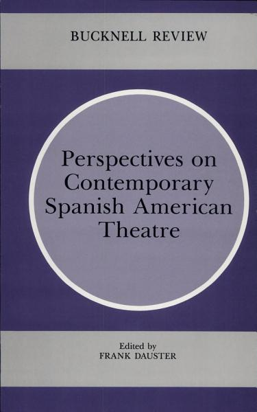 Perspectives on Contemporary Spanish American Theatre PDF
